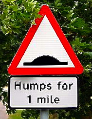 A  sign in England.  We should also get signs warning us of humps ahead or else we might damage our undercarriage--don't you hate when that happens?